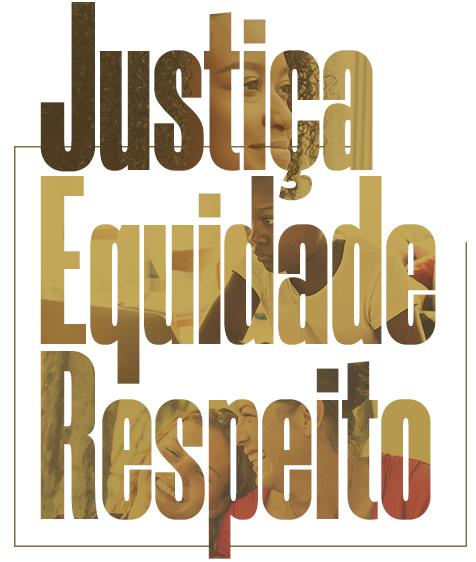 Justiça, Equidade e Respeito